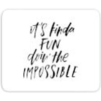 It's Kinda Fun Doin' The Impossible Mouse Mat - Fun Gifts