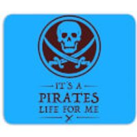 Its A Pirates Life For Me Mouse Mat - Pirates Gifts