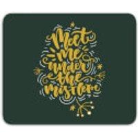 Meet Me Under The Mistletoe Mouse Mat - Mistletoe Gifts