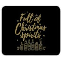 Full Of Christmas Spirits Mouse Mat - Spirits Gifts