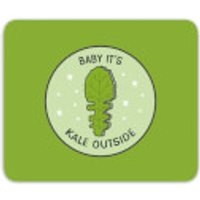 Baby It's Kale Outside Mouse Mat - Outside Gifts