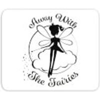 Away With The Fairies Mouse Mat - Fairies Gifts