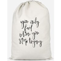 You Only Fail When You Stop Trying Cotton Storage Bag - Small