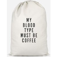 My Blood Type Must Be Coffee Cotton Storage Bag - Small