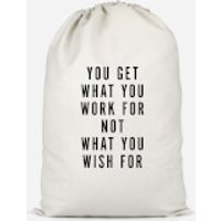 You Get What You Work For Cotton Storage Bag - Large