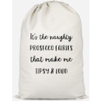It's The Naughty Prosecco Fairies That Make Me Tipsy And Loud Cotton Storage Bag - Large - Fairies Gifts