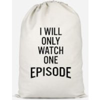 I Will Only Watch One Episode Cotton Storage Bag - Large
