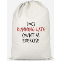 Does Running Late Count As Exercise Cotton Storage Bag - Large - Exercise Gifts
