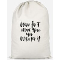 Work For It More Than You Wish For It Cotton Storage Bag - Large - Work Gifts