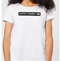 You're A Crackin' Egg Women's T-Shirt - White - XL - White