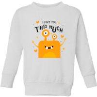 I Love You This Much Kids' Sweatshirt - White - 3-4 Years - White