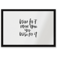 Work For It More Than You Wish For It Entrance Mat - Work Gifts