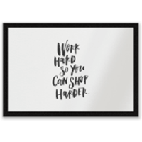 Work Harder So You Can Shop Harder Entrance Mat - Work Gifts