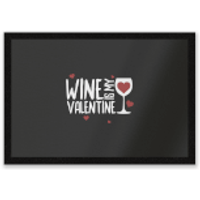 Wine Is My Valentine Entrance Mat - Valentines Day Gifts
