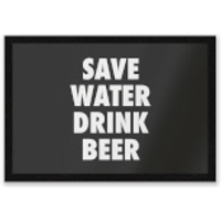 Save Water Drink Beer Entrance Mat - Drink Gifts