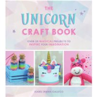 The Unicorn Craft Book: Over 25 Magical Projects to Inspire Your Imagination (Hardback) - Books Gifts