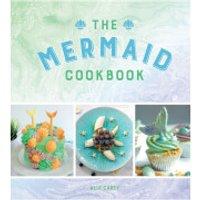 The Mermaid Cookbook (Hardback) - Mermaid Gifts