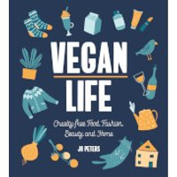 Vegan Life: Cruelty-Free Food, Fashion, Beauty and Home (Hardback) - Fashion Gifts