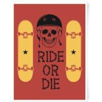 Ride Or Die Skateboard Art Print - A3 - Skateboard Gifts