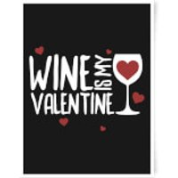 Wine Is My Valentine Art Print - A3 - Valentines Day Gifts