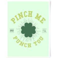 Pinch Me And I'll Punch You Art Print - A3 - No Hanger