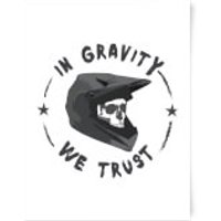 In Gravity We Trust BMX Art Print - A3 - Bmx Gifts
