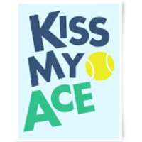 Kiss My Ace Art Print - A3