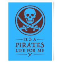 Its A Pirates Life For Me Art Print - A3 - Pirates Gifts