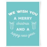 We Wish You A Merry Christmas And A Happy New Year Art Print - A3 - Wish Gifts