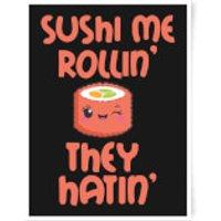 Sushi Me Rollin' Art Print - A3 - Sushi Gifts