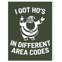 I Got Ho's In Different Area Codes Art Print - A3 - Different Gifts