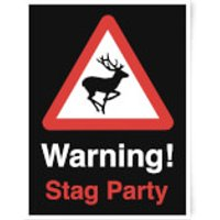 Warning Stag Party Art Print - A3 - Stag Night Gifts
