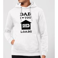 Dad I Love You Shed Loads Hoodie - White - M - White
