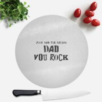 Just For The Record, Dad You Rock Round Chopping Board - Rock Gifts