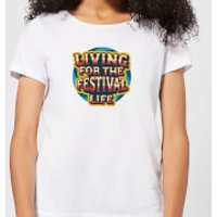 Living For The Festival Life Women's T-Shirt - White - XS - White
