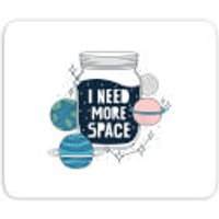I Need More Space Mouse Mat - Space Gifts