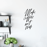 Make Coffee Not War Wall Decal - Coffee Gifts