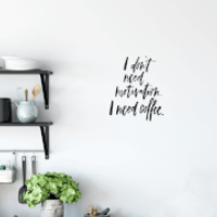 I Don't Need Motivation I Need Coffee Wall Decal - Coffee Gifts