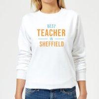 Best Teacher In Sheffield Women's Sweatshirt - White - XS - White
