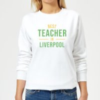 Best Teacher In Liverpool Women's Sweatshirt - White - XS - White - Liverpool Gifts