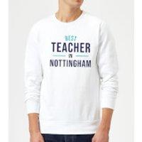 Best Teacher In Nottingham Sweatshirt - White - M - White