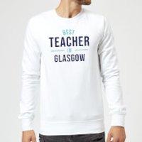 Best Teacher In Glasgow Sweatshirt - White - 5XL - White - Glasgow Gifts