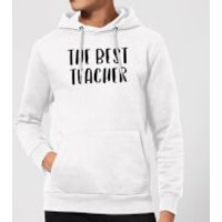 The Best Teacher Hoodie - White - M - White