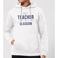 Best Teacher In Glasgow Hoodie - White - XXL - White - Glasgow Gifts