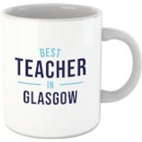 Best Teacher In Glasgow Mug - Glasgow Gifts