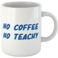No Coffee No Teachy Mug