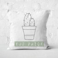 You Prick Square Cushion - 50x50cm - Soft Touch