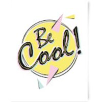 Be Cool Art Print - A3 - Cool Gifts