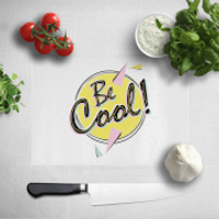 Be Cool Chopping Board - Cool Gifts