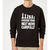 Choose Your Next Move Carefully Monochrome Sweatshirt - Black - 3XL - Black